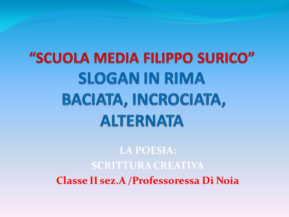 LA POESIA: SCRITTURA CREATIVA Classe II sez.A /Professoressa Di Noia