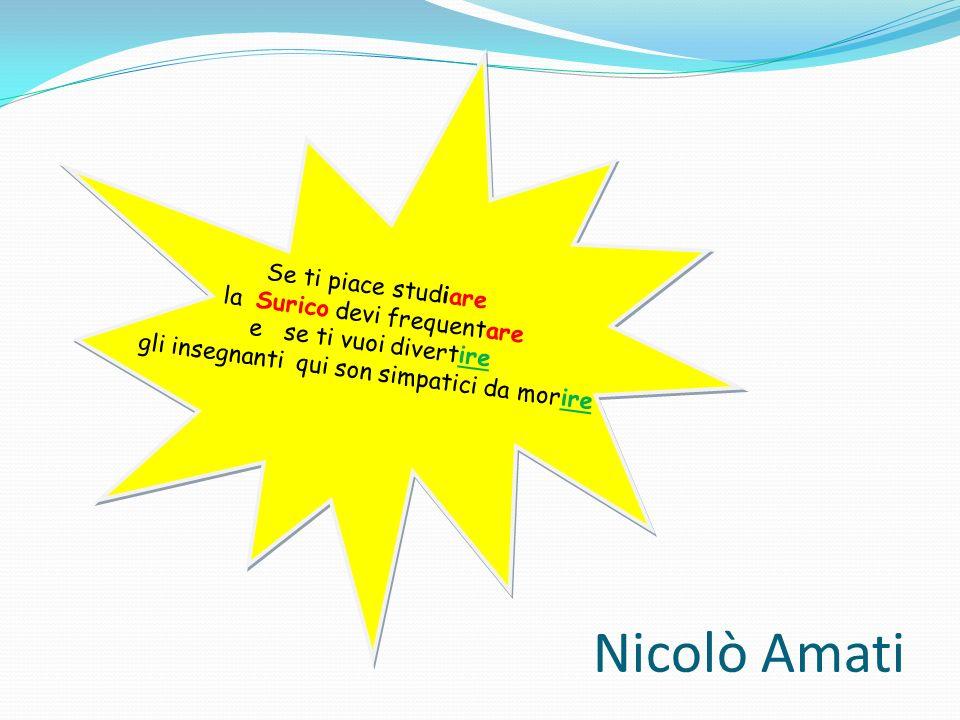 Nicolò Amati Se ti piace studiare la Surico devi frequentare