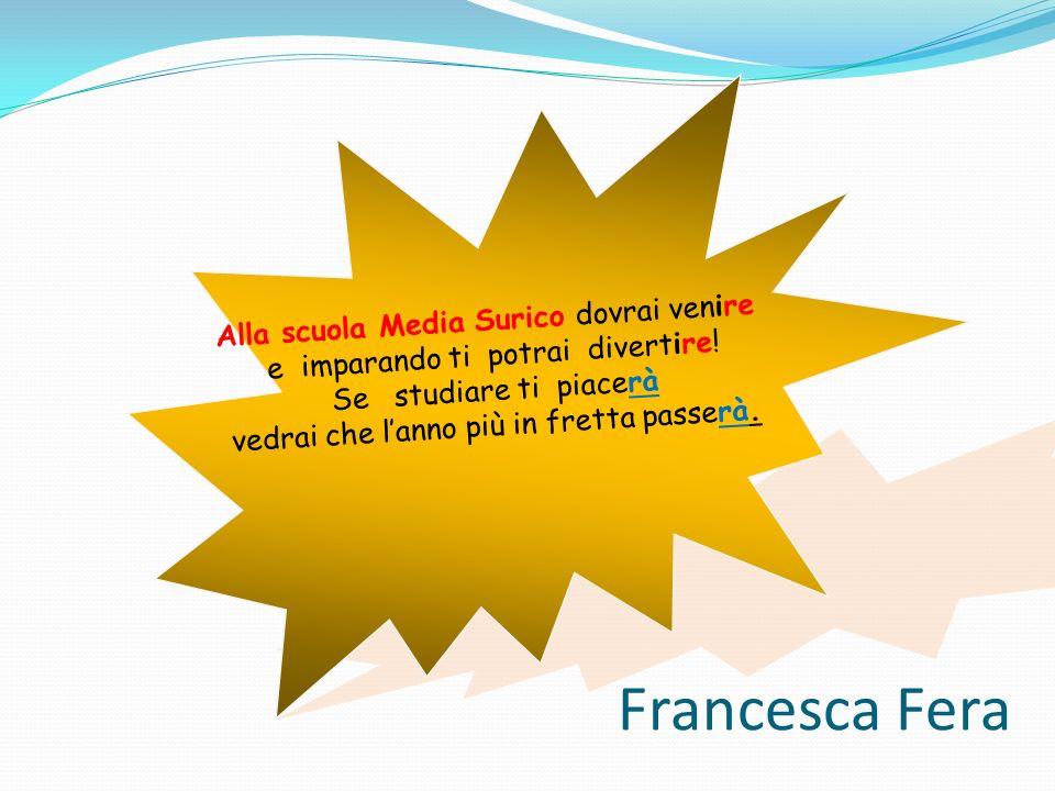 Francesca Fera Alla scuola Media Surico dovrai venire
