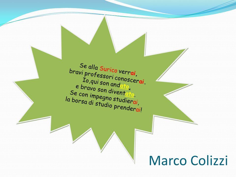 Marco Colizzi Se alla Surico verrai, bravi professori conoscerai.