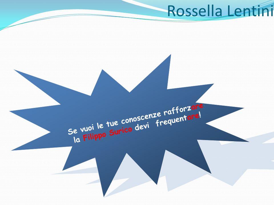 Rossella Lentini Se vuoi le tue conoscenze rafforzare