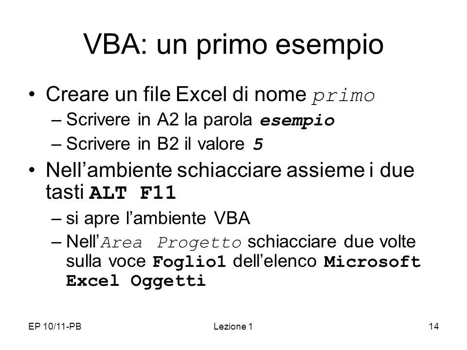 VBA: un primo esempio Creare un file Excel di nome primo