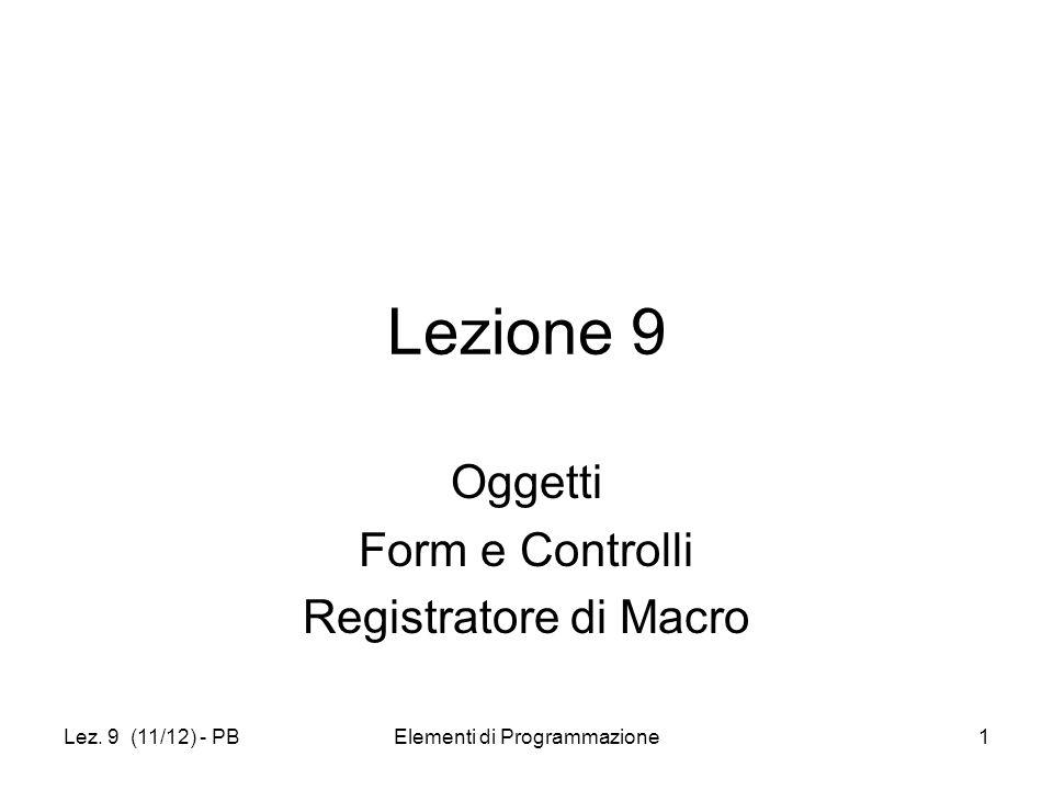Oggetti Form e Controlli Registratore di Macro