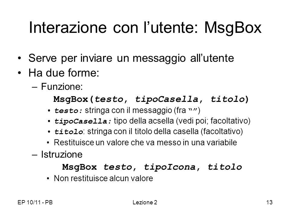 Interazione con l'utente: MsgBox