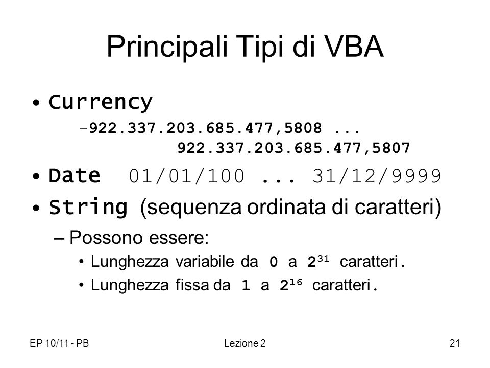 Principali Tipi di VBA Currency Date 01/01/ /12/9999