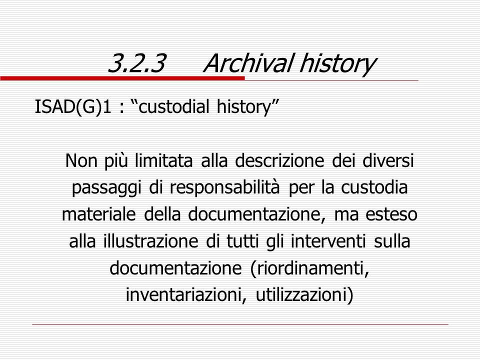 3.2.3 Archival history ISAD(G)1 : custodial history