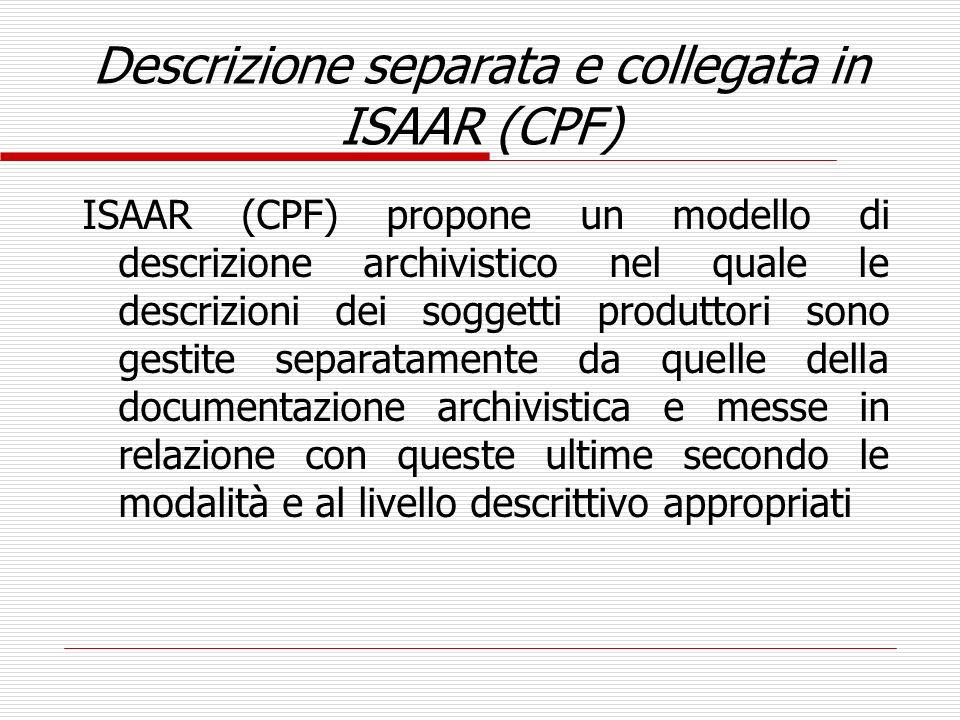 Descrizione separata e collegata in ISAAR (CPF)