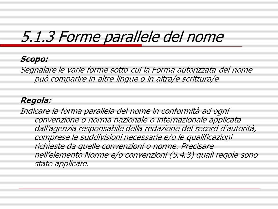 5.1.3 Forme parallele del nome