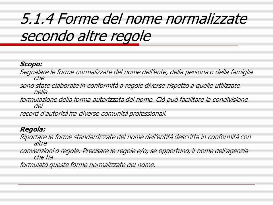 5.1.4 Forme del nome normalizzate secondo altre regole