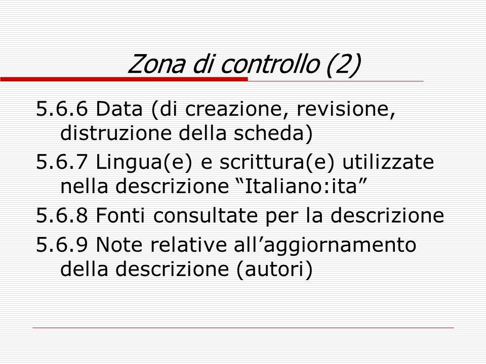 Zona di controllo (2) 5.6.6 Data (di creazione, revisione, distruzione della scheda)