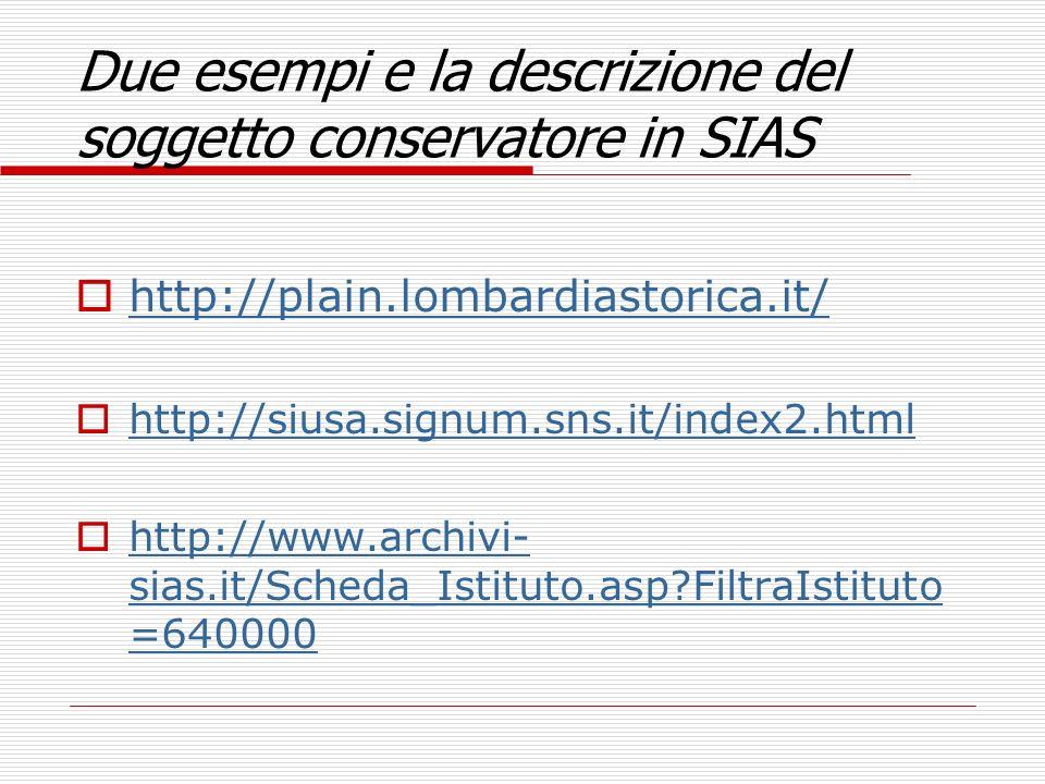 Due esempi e la descrizione del soggetto conservatore in SIAS