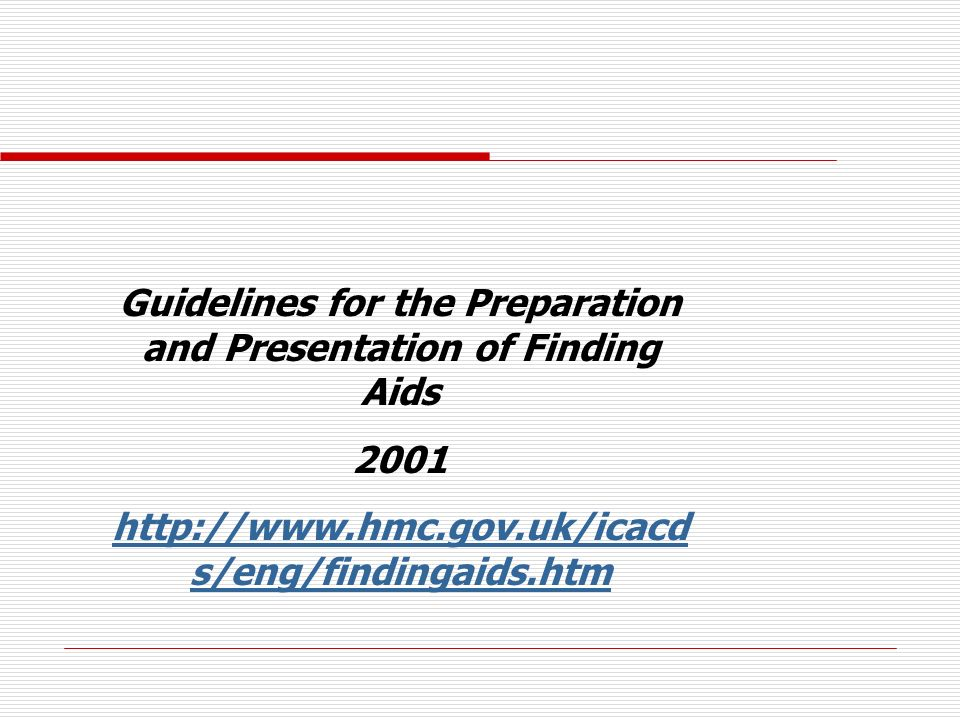 Guidelines for the Preparation and Presentation of Finding Aids