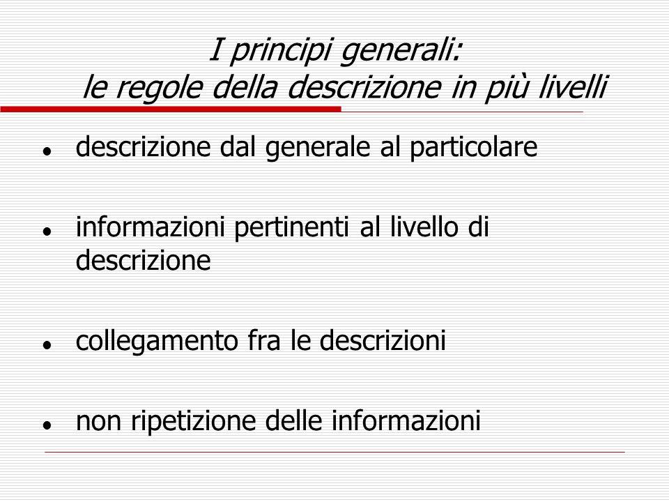 I principi generali: le regole della descrizione in più livelli