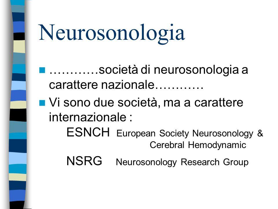 Neurosonologia …………società di neurosonologia a carattere nazionale…………