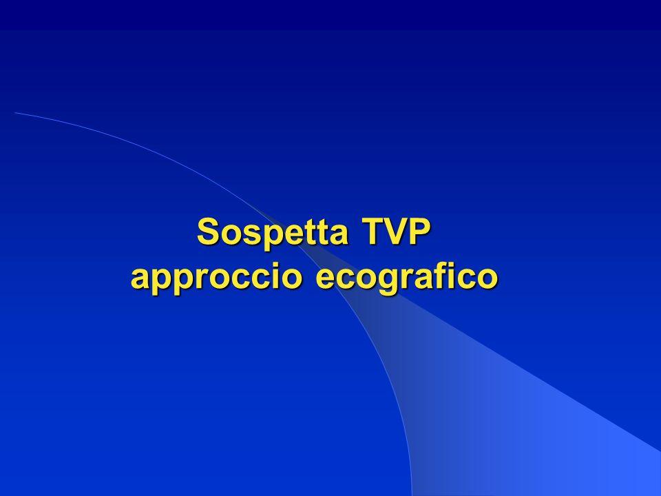 Sospetta TVP approccio ecografico