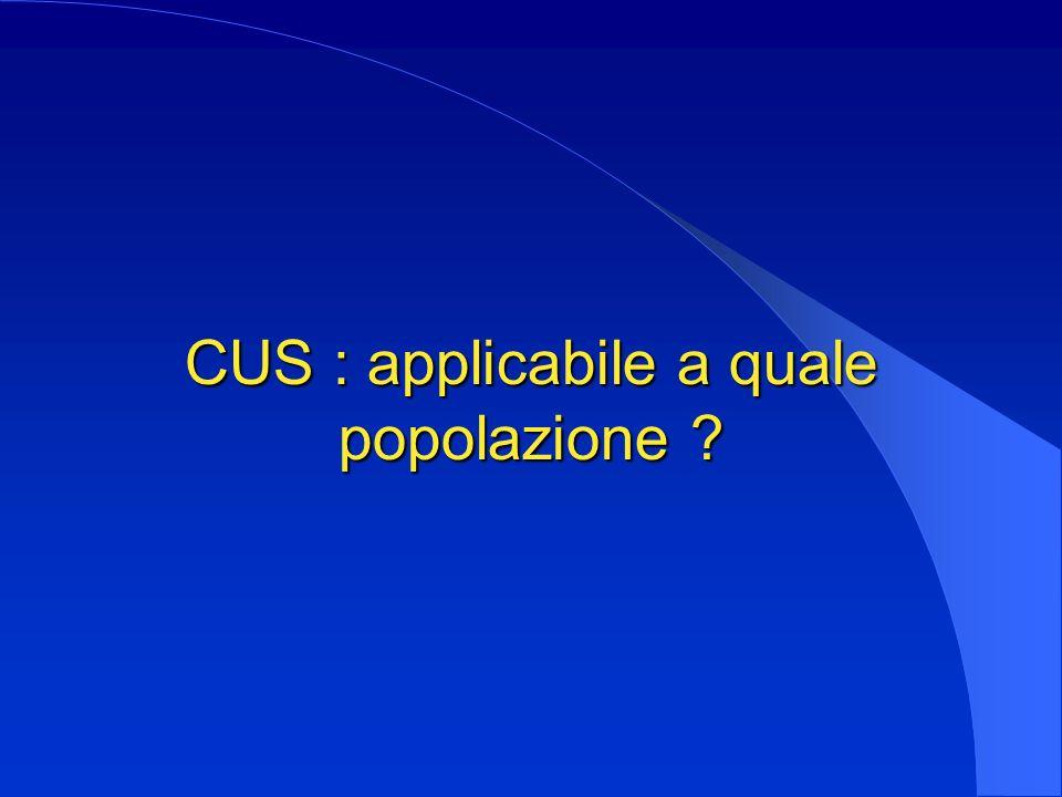 CUS : applicabile a quale popolazione