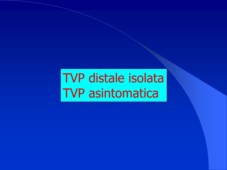 TVP distale isolata TVP asintomatica