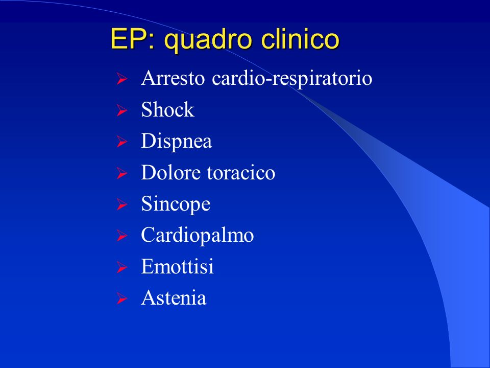 EP: quadro clinico Arresto cardio-respiratorio Shock Dispnea