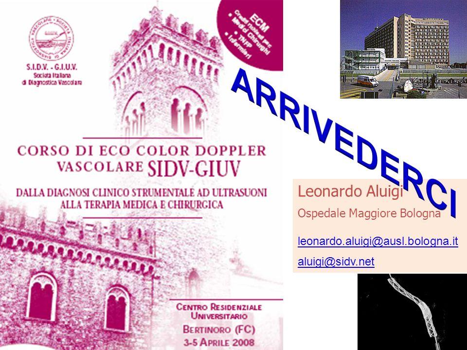 ARRIVEDERCI Leonardo Aluigi Ospedale Maggiore Bologna