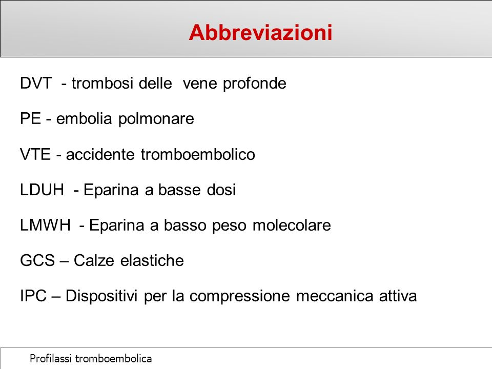 Abbreviazioni DVT - trombosi delle vene profonde