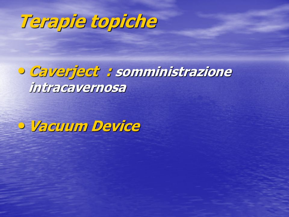 Terapie topiche Caverject : somministrazione intracavernosa