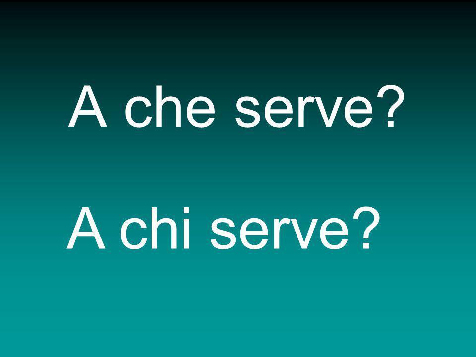 A che serve A chi serve