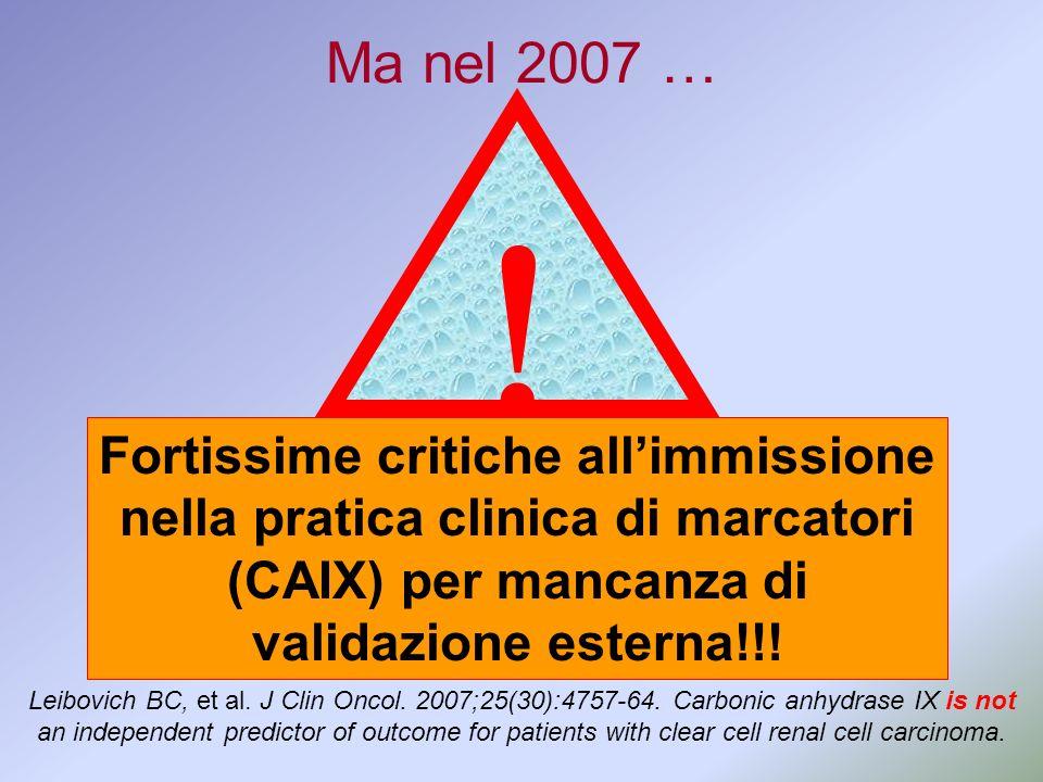 Ma nel 2007 … ! Fortissime critiche all'immissione nella pratica clinica di marcatori (CAIX) per mancanza di validazione esterna!!!