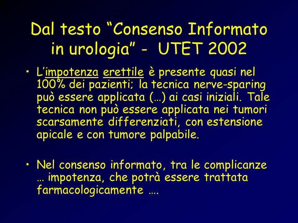 Dal testo Consenso Informato in urologia - UTET 2002