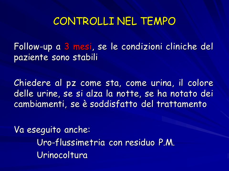 CONTROLLI NEL TEMPOFollow-up a 3 mesi, se le condizioni cliniche del paziente sono stabili.