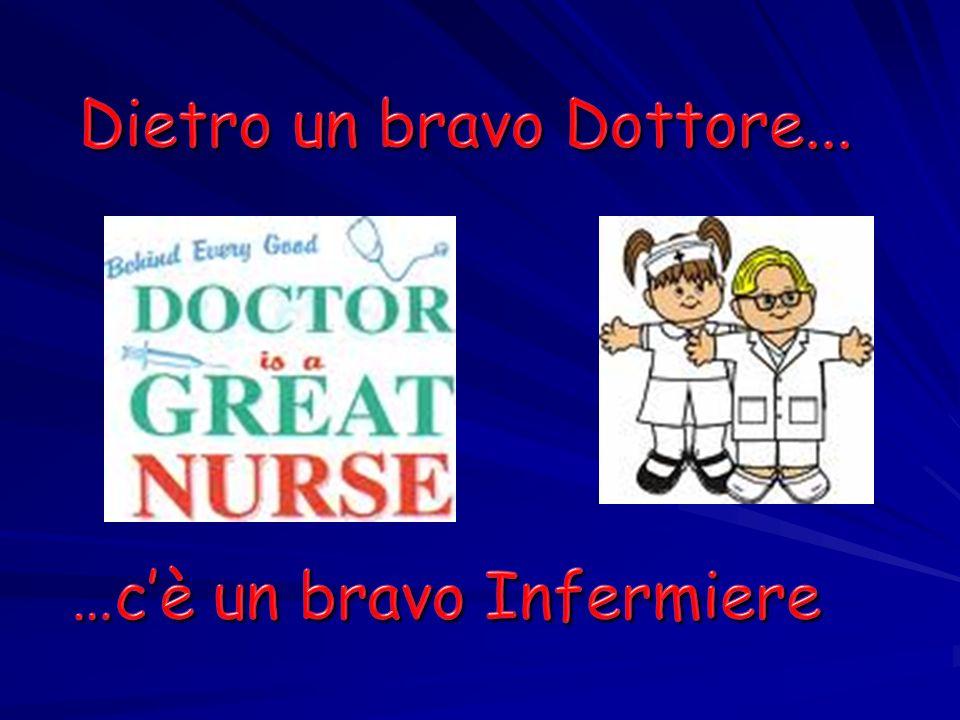 Dietro un bravo Dottore...