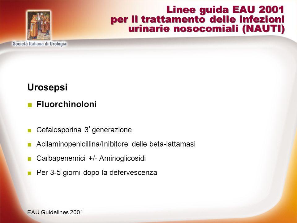 Linee guida EAU 2001 per il trattamento delle infezioni urinarie nosocomiali (NAUTI)