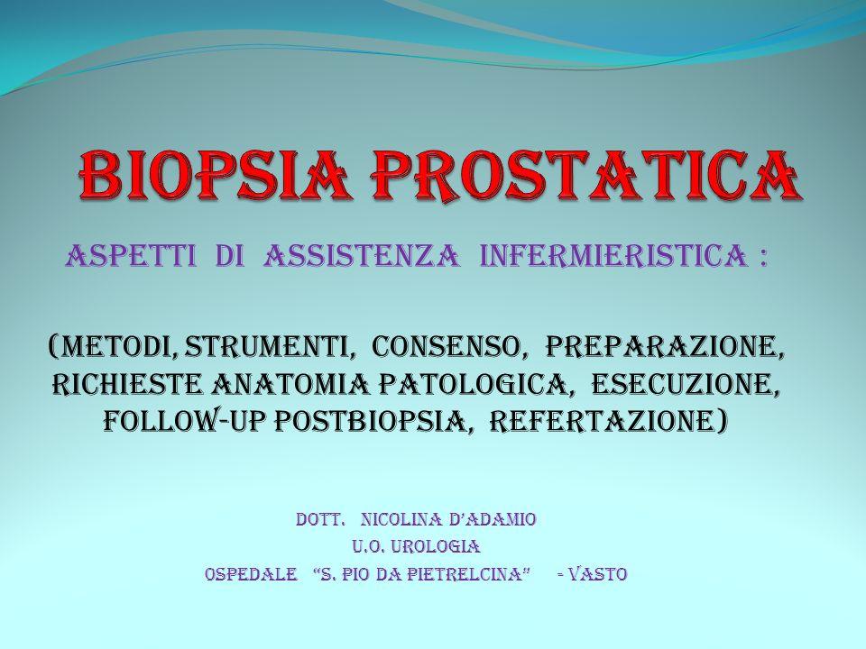 BIOPSIA PROSTATICA ASPETTI DI ASSISTENZA INFERMIERISTICA :