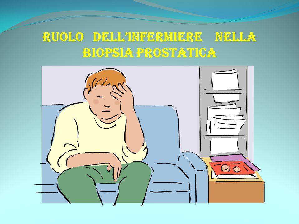 RUOLO DELL'INFERMIERE NELLA BIOPSIA PROSTATICA