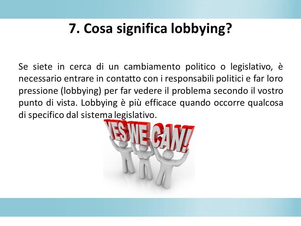 7. Cosa significa lobbying