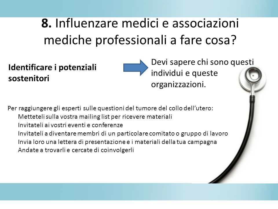 8. Influenzare medici e associazioni mediche professionali a fare cosa