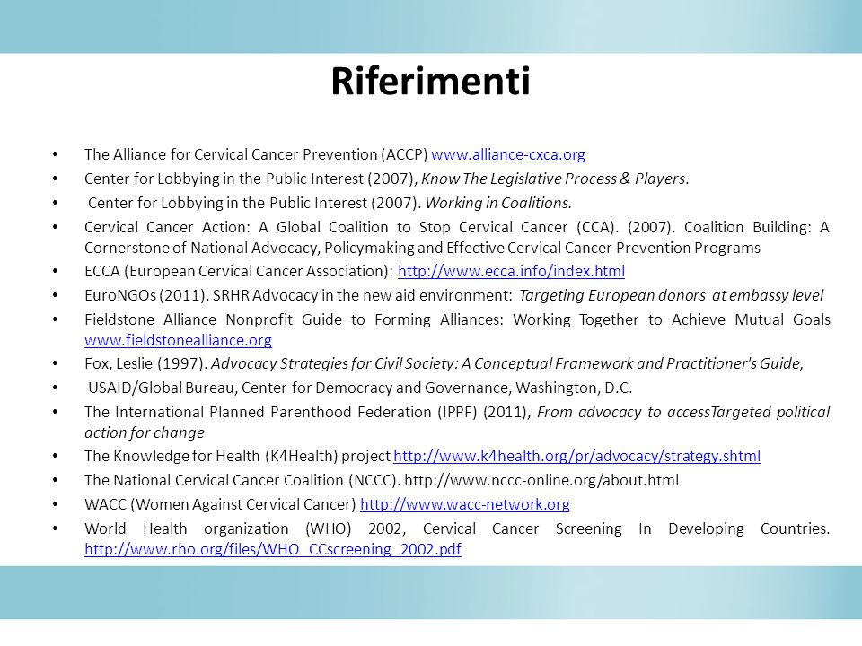 Riferimenti The Alliance for Cervical Cancer Prevention (ACCP) www.alliance-cxca.org.