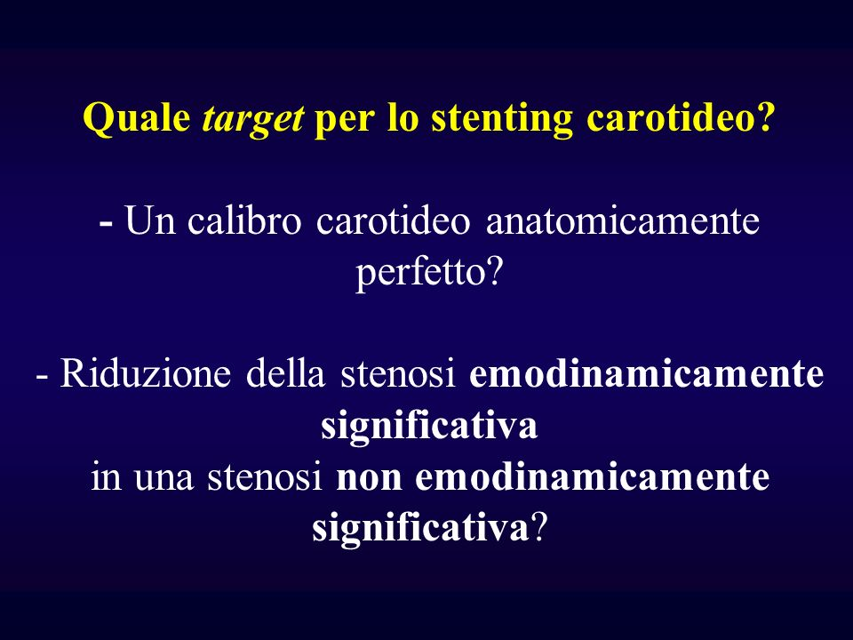 Quale target per lo stenting carotideo