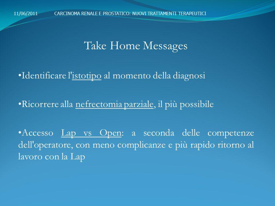 Take Home Messages Identificare l istotipo al momento della diagnosi
