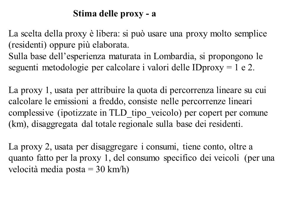 Stima delle proxy - a La scelta della proxy è libera: si può usare una proxy molto semplice (residenti) oppure più elaborata.