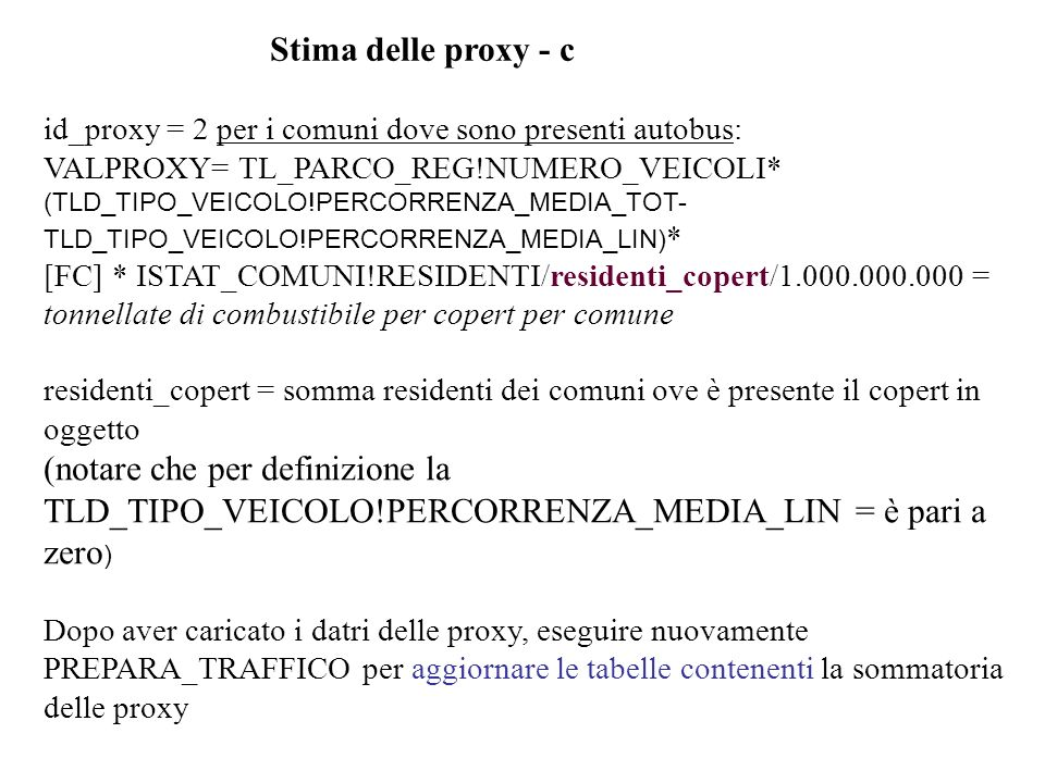 Stima delle proxy - c id_proxy = 2 per i comuni dove sono presenti autobus: VALPROXY= TL_PARCO_REG!NUMERO_VEICOLI*