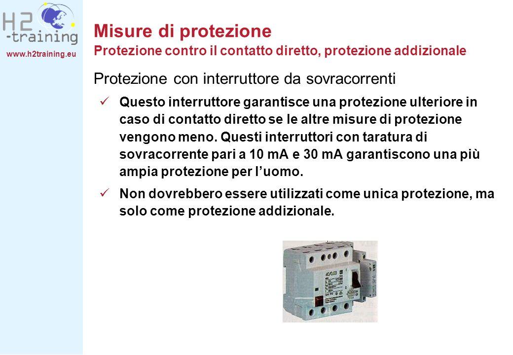 Misure di protezione Protezione contro il contatto diretto, protezione addizionale
