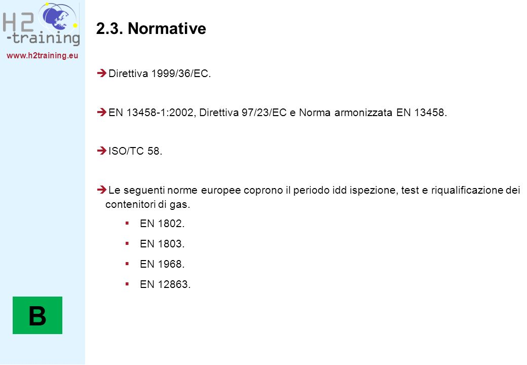 B 2.3. Normative Direttiva 1999/36/EC.