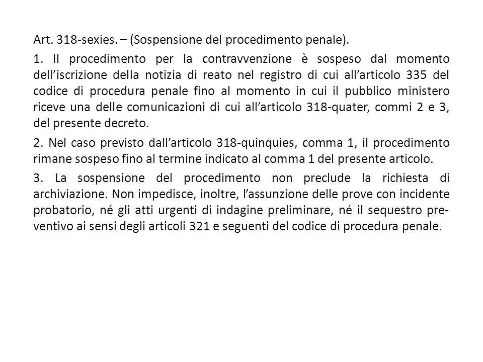 Art. 318-sexies. – (Sospensione del procedimento penale).