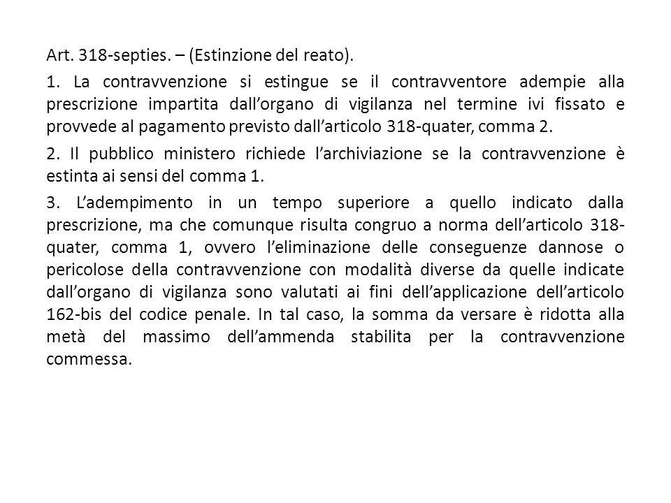 Art. 318-septies. – (Estinzione del reato).