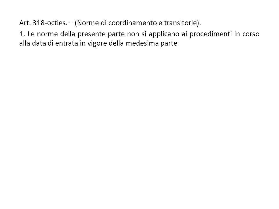 Art. 318-octies. – (Norme di coordinamento e transitorie).