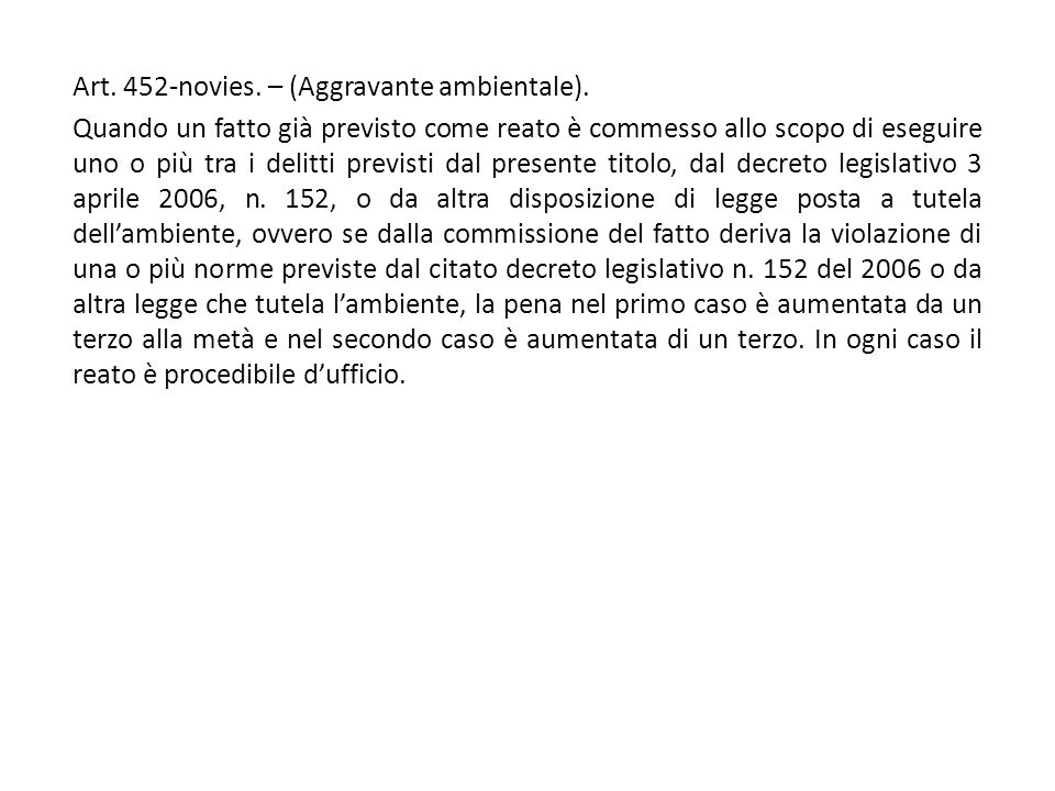 Art. 452-novies. – (Aggravante ambientale).