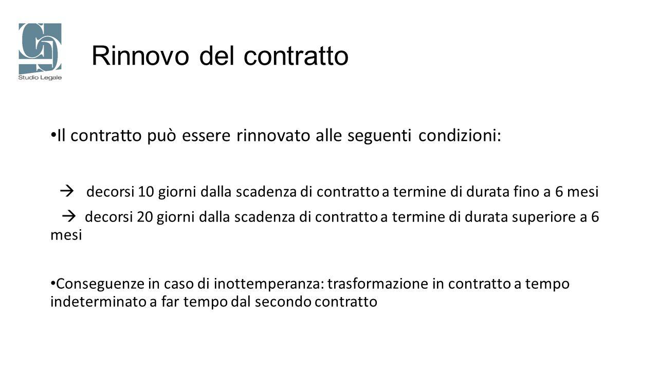 Rinnovo del contratto Il contratto può essere rinnovato alle seguenti condizioni: