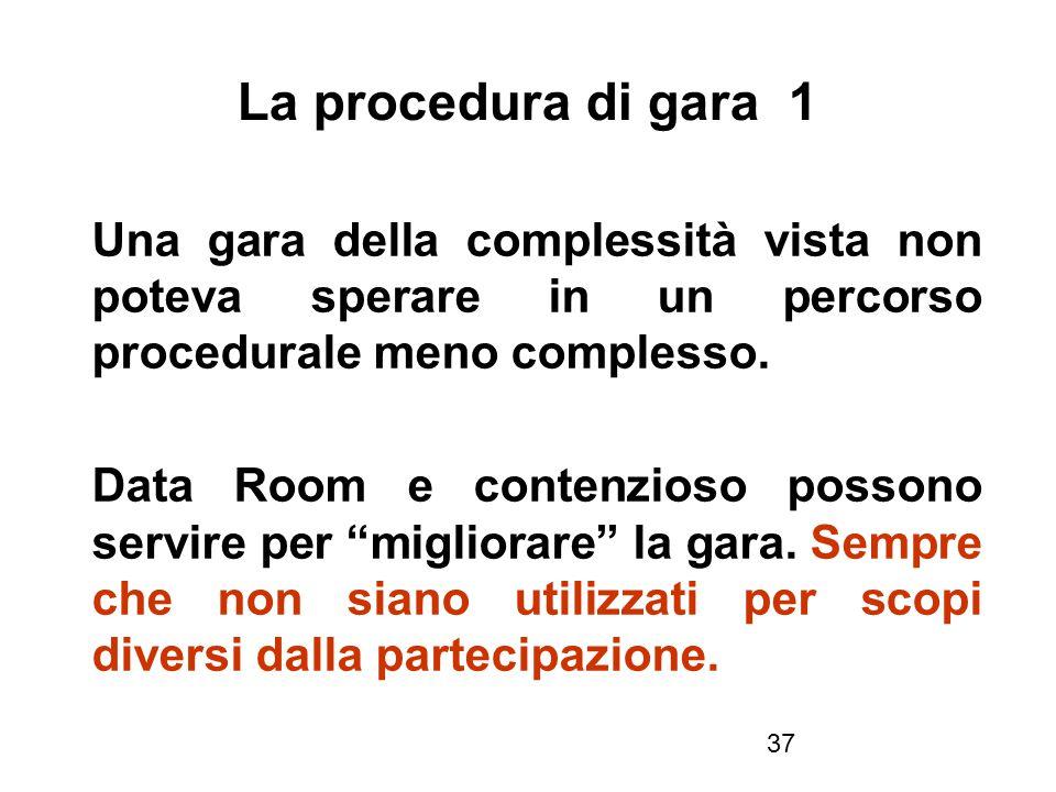 La procedura di gara 1 Una gara della complessità vista non poteva sperare in un percorso procedurale meno complesso.