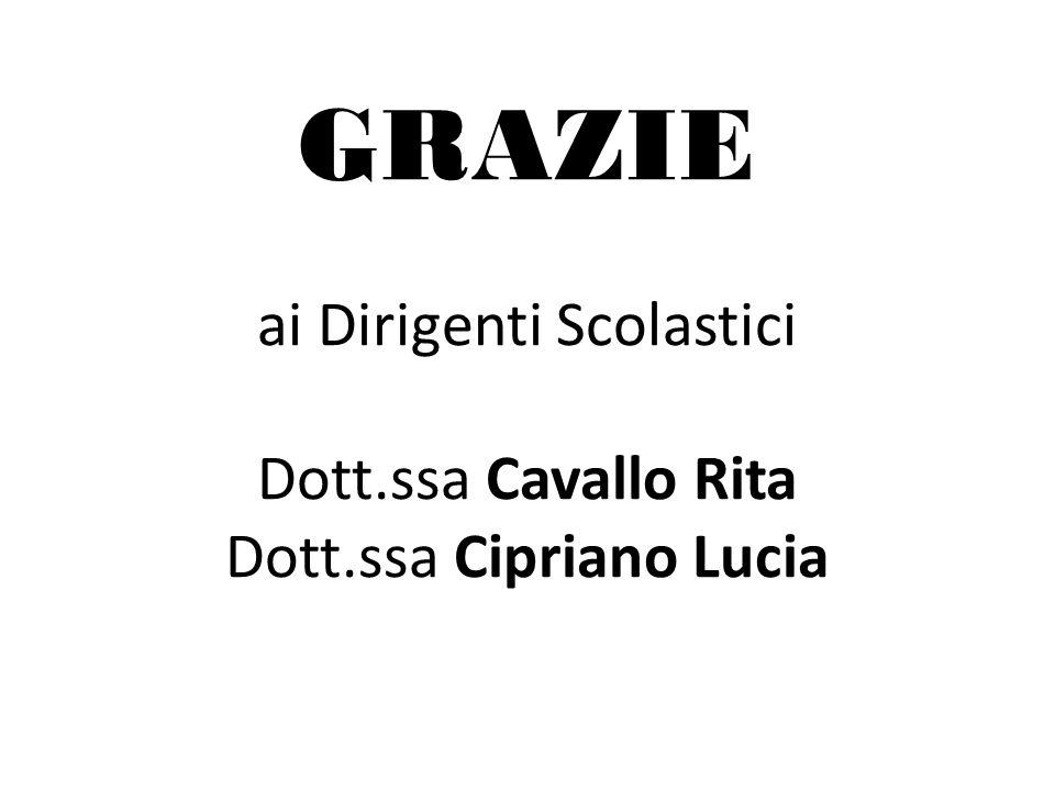 GRAZIE ai Dirigenti Scolastici Dott. ssa Cavallo Rita Dott