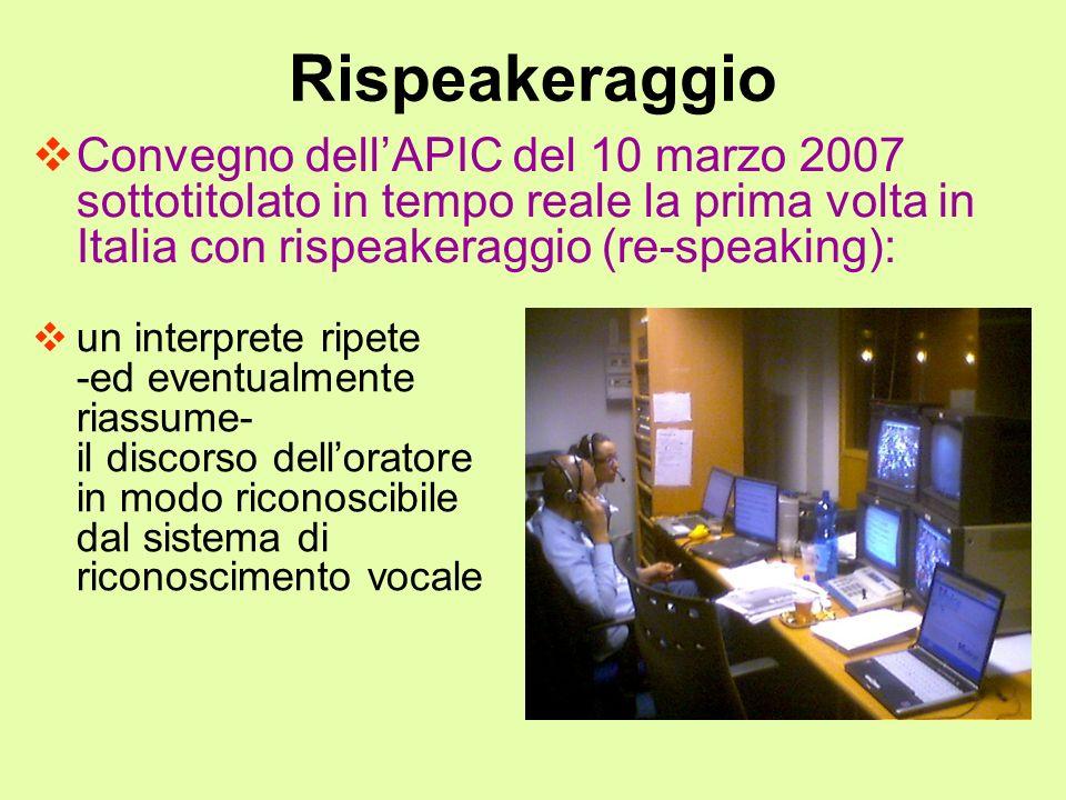 Rispeakeraggio Convegno dell'APIC del 10 marzo 2007 sottotitolato in tempo reale la prima volta in Italia con rispeakeraggio (re-speaking):